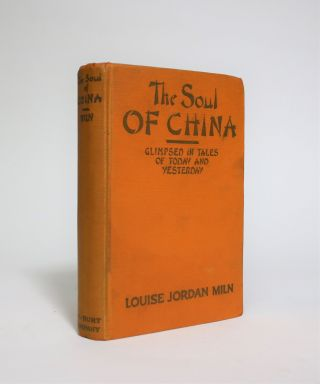 The Soul of China, Glimpsed in Tales of Today and Yesterday. Louise Jordan Miln