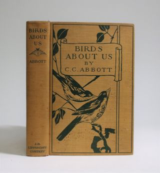 Birds About Us. Charles Conrad Abbott