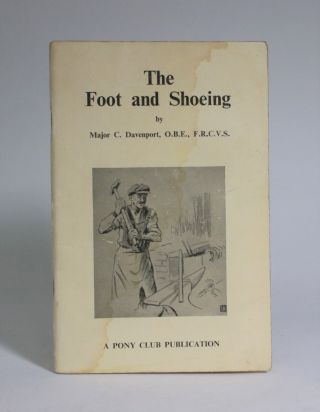 The Foot and Shoeing. Major C. Davenport