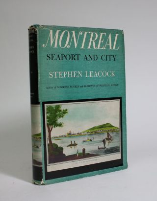 Montreal: Seaport and City. Stephen Leacock