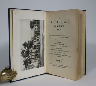 The British Guiana Handbook 1913. Containing General and Statistical Information concerning the Colony, Its Industries, Manufactures and Commerce